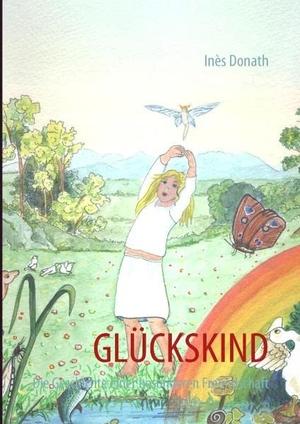 Donath, Inès. Glückskind - Die Geschichte einer besonderen Freundschaft. Books on Demand, 2010.