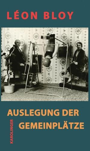 Léon Bloy / Hans H. Henschen. Auslegung der Gemei