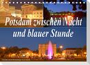 Potsdam zwischen Nacht und blauer Stunde (Tischkalender 2022 DIN A5 quer)