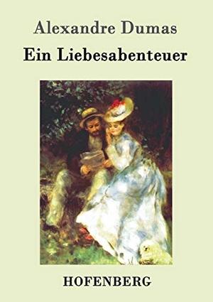 Alexandre Dumas. Ein Liebesabenteuer. Hofenberg, 2