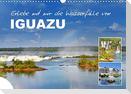Erlebe mit mir die Wasserfälle von Iguazu (Wandkalender 2021 DIN A3 quer)
