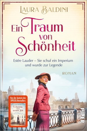 Baldini, Laura. Ein Traum von Schönheit - Estée Lauder - Sie schuf ein Imperium und wurde zur Legende. Piper Verlag GmbH, 2021.