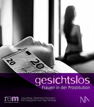 Wege, Julia / Stephanie Herrmann. gesichtlos - Frauen in der Prostitution. Nünnerich-Asmus Verlag, 2021.