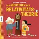Professor Albert und das Abenteuer der Relativitätstheorie