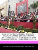 Best of the Silver Screen Series: The Academy Awards 2006 (Best Actor), Including Phillip Seymour Hoffman, Joaquin Phoenix, Heath Ledger, Et. Al.