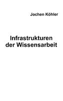 Infrastrukturen der Wissensarbeit