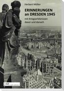 Erinnerungen an Dresden 1945 mit Kriegserlebnissen davor und danach