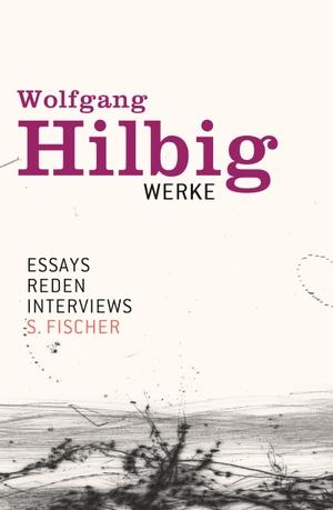 Hilbig, Wolfgang. Werke, Band 7: Essays, Reden, In