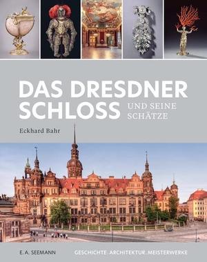Bahr, Eckhard. Das Dresdner Schloss und seine Schätze - Geschichte. Architektur. Meisterwerke. Seemann Henschel GmbH, 2021.