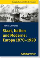Staat, Nation und Moderne: Europa 1870-1920