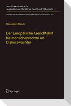 Der Europäische Gerichtshof für Menschenrechte als Diskurswächter