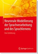 Neuronale Modellierung der Sprachverarbeitung und des Sprachlernens