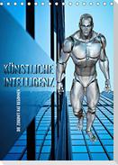 Künstliche Intelligenz - die Zukunft hat begonnen (Tischkalender 2021 DIN A5 hoch)