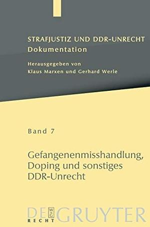 Mario Piel / Petra Schäfter. Strafjustiz und DDR-Unrecht / Gefangenenmisshandlung, Doping und sonstiges DDR-Unrecht. De Gruyter, 2009.