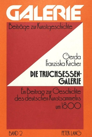 Kircher, Gerda Franziska. Die Truchsessen-Galerie
