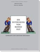 Die Entdeckung von Rudolf Felt
