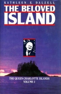 The Queen Charlotte Islands Vol. 3: The Beloved Island