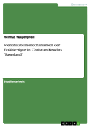 """Identifikationsmechanismen der Erzählerfigur in Christian Krachts """"Faserland"""""""