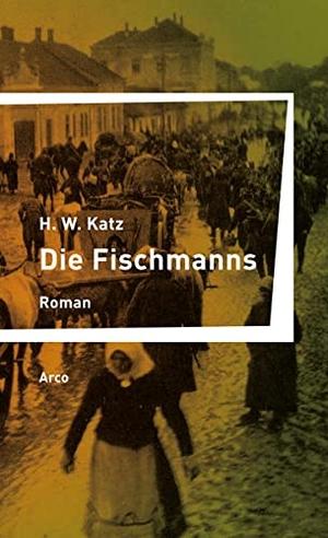 Katz, Henry William. Die Fischmanns. Arco Verlag G