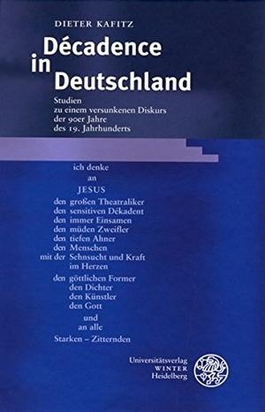 Dieter Kafitz. Décadence in Deutschland - Studien zu einem versunkenen Diskurs der 90er Jahre des 19. Jahrhunderts. Universitätsverlag Winter GmbH Heidelberg, 2004.