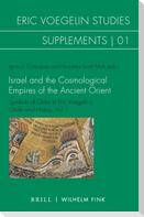 Israel and the cosmological Empires of the Ancient Orient
