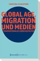 Global Age, Migration und Medien