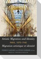 Artistic Migration and Identity in Paris, 1870-1940 / Migration artistique et identité à Paris, 1870-1940