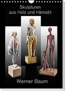Skulpturen aus Holz und Hämatit - Werner Baum (Wandkalender 2022 DIN A4 hoch)