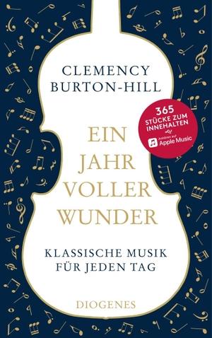 Clemency Burton-Hill / Ulrike Schimming / Marcus Ingendaay / Barbara Neeb / Katharina Schmidt. Ein Jahr voller Wunder - Klassische Musik für jeden Tag. Diogenes, 2019.