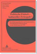 Politische Einheit - kultureller Zwiespalt?
