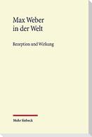 Max Weber in der Welt