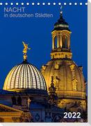 Nacht in deutschen Städten (Tischkalender 2022 DIN A5 hoch)