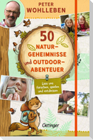 50 Naturgeheimnisse und Outdoorabenteuer
