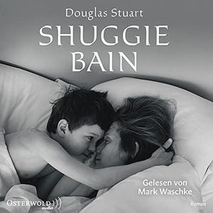 Stuart, Douglas. Shuggie Bain - 3 CDs. OSTERWOLDaudio, 2021.