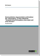 """Kommunikation, Argumentation und Funktion des """"philosophus"""" in Peter Abaelards """"Gespräch eines Philosophen, eines Juden und eines Christen"""""""