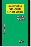 My Generation Was A Social Experimentation- On Race Fakers And Cultural Appropriation