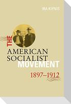 The American Socialist Movement 1897-1912
