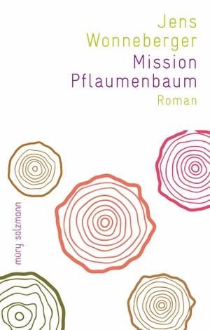 Jens Wonneberger. Mission Pflaumenbaum. Muery Salzmann, 2019.