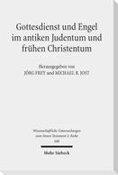 Gottesdienst und Engel im antiken Judentum und frühen Christentum