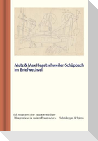 Mutz und Max Hegetschweiler-Schüpbach im Briefwechsel