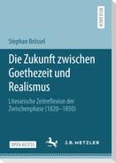 Die ,Zukunft' zwischen Goethezeit und Realismus