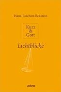 Kurz & Gott - Lichtblicke