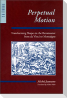 Perpetual Motion: Transforming Shapes in the Renaissance from Da Vinci to Montaigne