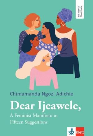 Ngozi Adichie, Chimamanda. Dear Ijeawele - A Feminist Manifesto in Fifteen Suggestions. Buch + Augmented. Klett Sprachen GmbH, 2021.