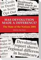 Has Devolution Made a Difference?: The State of the Nations 2004