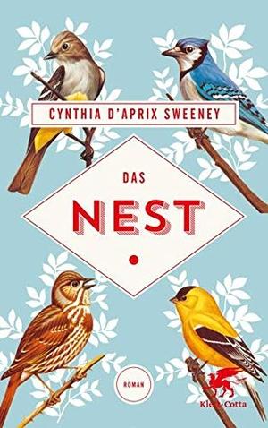 Cynthia D'Aprix Sweeney / Nicolai von Schweder-Schreiner. Das Nest - Roman. Klett-Cotta, 2017.