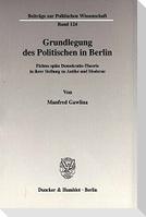 Grundlegung des Politischen in Berlin