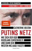 Putins Netz - Wie sich der KGB Russland zurückholte und dann den Westen ins Auge fasste