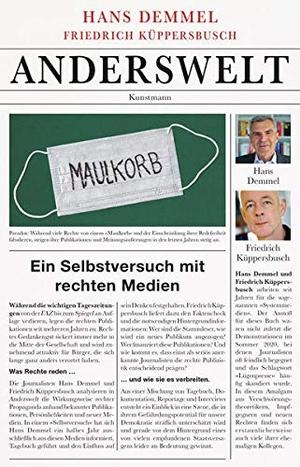 Demmel, Hans / Friedrich Küppersbusch. Anderswelt - Ein Selbstversuch mit rechten Medien. Kunstmann Antje GmbH, 2021.