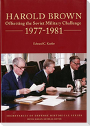 Harold Brown: Offsetting the Soviet Military Challenge, 1977-1981
